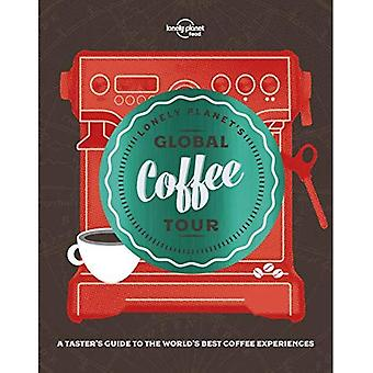 Lonely Planet's Global Coffee Tour (Lonely Planet)