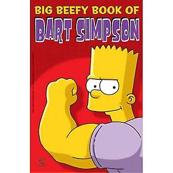 Simpsons Comics Present: The Big Beefy Book of Bart Simpson (Simpsons)