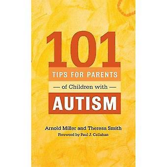 101 conseils pour les Parents d'enfants atteints d'autisme: des Solutions efficaces aux défis quotidiens