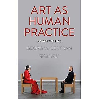 Art as Human Practice: An Aesthetics