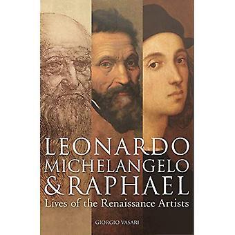 Leonardo, Michelangelo & Raphael: Vie les artistes de la Renaissance
