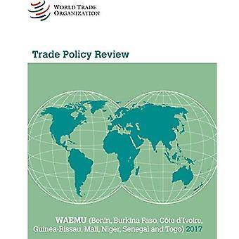 Trade Policy Review 2017: Waemu: Benin, Burkina Faso,� Cate d'Ivoire, Guinea-Bissau, Mali, Niger, Senegal and Togo