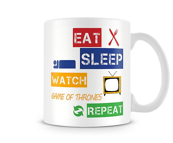 Eat, Sleep, Watch Game Of Thrones, Repeat Printed Mug