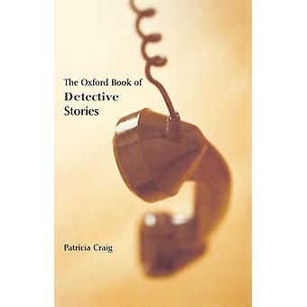 The Oxford Book of Detective Stories by Craig & Patricia