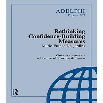 Rethinking ConfidenceBuilding Measures by Desjardins & MarieFrance