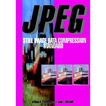 JPEG  Still Image Data Compression Standard by Pennebaker & William B.