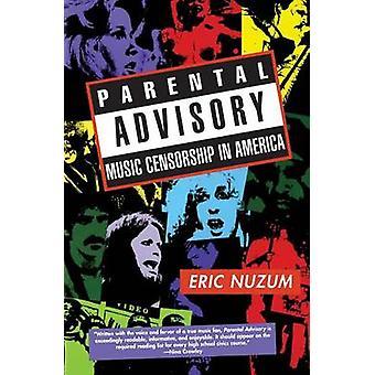 Parental Advisory Music Censorship in America by Nuzum & Eric D.