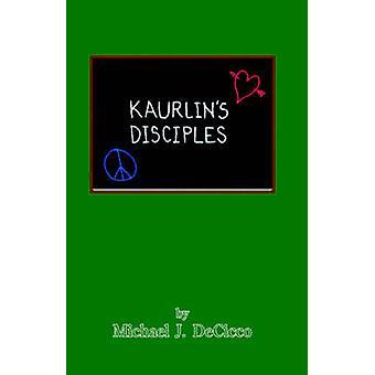 Kaurlins Disciples by Decicco & Michael J.