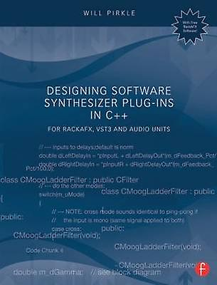 Designing Software SyntheTailler PlugIns in C  For RackAFX VST3 and Audio Units by Pirkle & Will