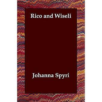 Rico und Wiseli von & Johanna Spyri