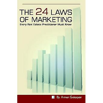 The 24 Laws of Marketing Every Real Estate Practitioner Must Know by Gukasyan & Armen