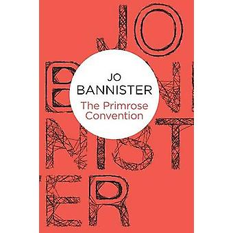 The Primrose Convention by Bannister & Jo