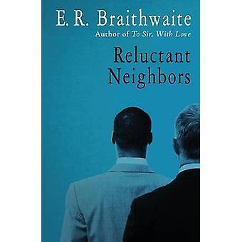 Reluctant Neighbors by Braithwaite & E. R.