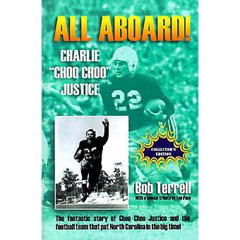 Alle Mann an Bord Charlie Choo Choo Gerechtigkeit die fantastische Geschichte der Choo Choo Gerechtigkeit und die Fußball-Team, setzen von North Carolina in die große Zeit von Terrell & Bob