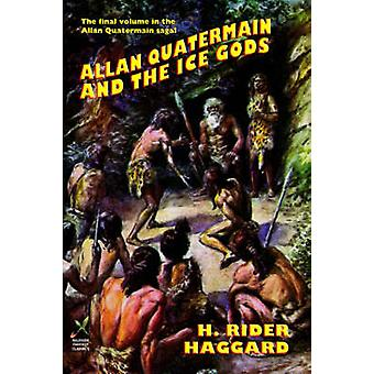 Allan Quatermain and the Ice Gods by Haggard & H. Rider