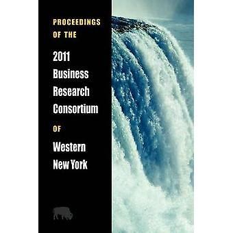 Proceedings of the 2011 Business Research Consortium of Western New York by Western New York & Brc