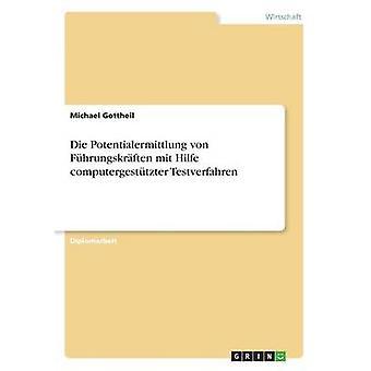 Die Potentialermittlung von Fhrungskrften mit Hilfe computergesttzter Testverfahren da Gottheil & Michael