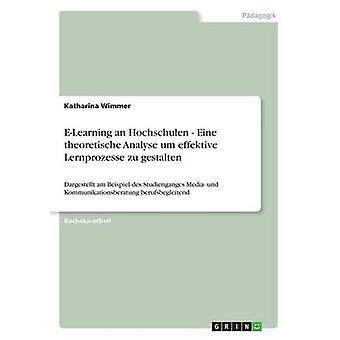 E-learning un theoretische Hochschulen Eine analyser um effektive Lernprozesse zu gestalten par Wimmer & Katharina
