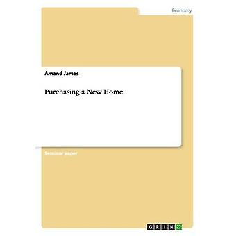 Purchasing a New Home by James & Amand