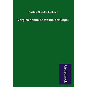 Vergleichende Anatomie Der Engel by Fechner & Gustav Theodor