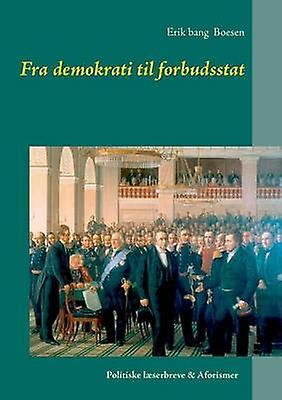Fra demokrati til forbudsstat by Boesen & Erik bang