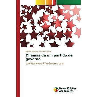Dilemas de um partido de governo by de Sousa Silva Pedro Gustavo
