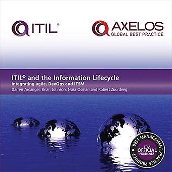 Itil and the Information Lifecycle - Integrating Agile - Devops and It