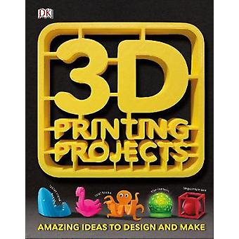 3D Printing Projects by DK - 9780241302217 Book