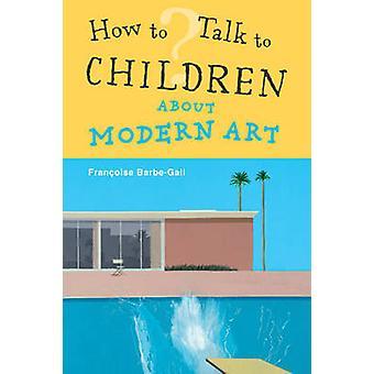 Comment parler aux enfants de l'art moderne par francoise barbe-Gall-97