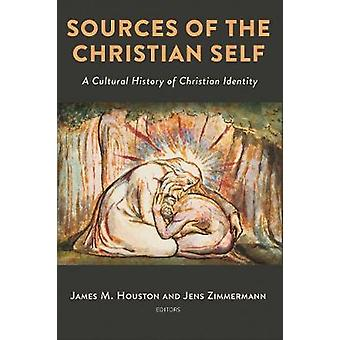 Sources of the Christian Self - A Cultural History of Christian Identi
