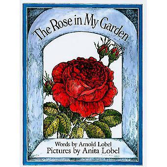 The Rose in My Garden by Arnold Lobel - Anita Lobel - 9780812437256 B