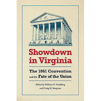 Showdown in Virginia - The 1861 Convention and the Fate of the Union b
