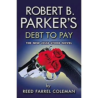 Robert B. Parker's Debt To Pay by Reed Farrel Coleman - 9780857301024