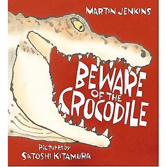 Beware of the Crocodile by Beware of the Crocodile - 9781406308105 Bo
