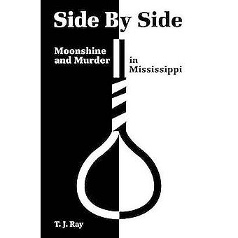Side by Side - Moonshine and Murder in Mississippi by T. J. Ray - 9781