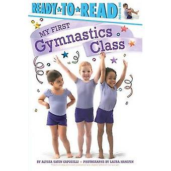My First Gymnastics Class by Alyssa Satin Capucilli - Laura Hanifin -