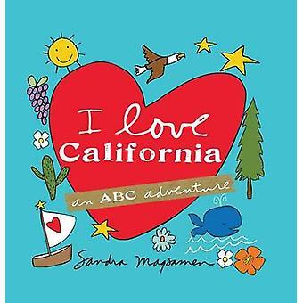 I Love California - An ABC Adventure by Sandra Magsamen - 978149262837