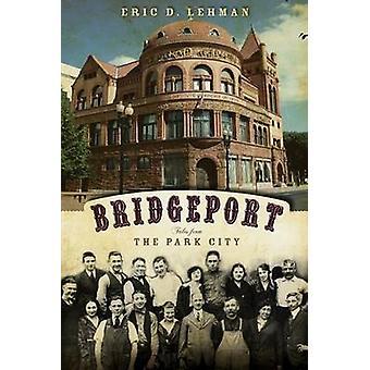 Bridgeport - Tales from the Park City by Eric D Lehman - 9781596296169