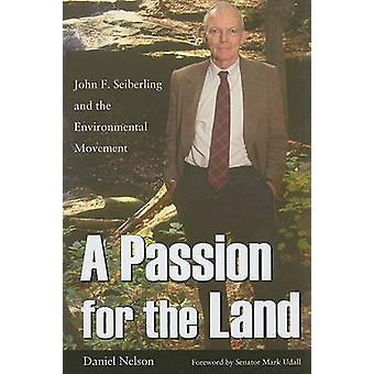 A Passion for the Land - John F. Seiberling and the Environmental Move