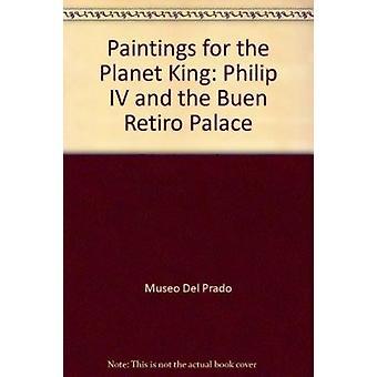 El Palacio Del Rey Planeta - Felipe IV y El Buen Retiro by Museo Del P