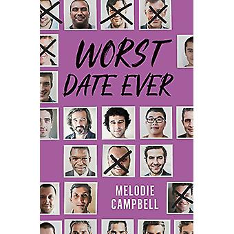Worst Date Ever by Melodie Campbell - 9781459815599 Book