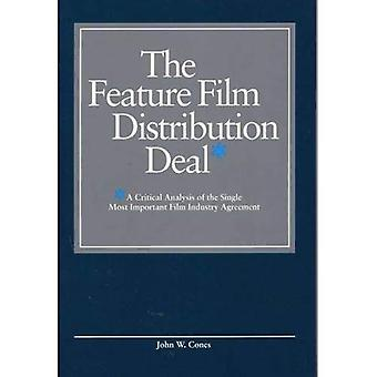The Feature Film Distribution Deal: A Critical Analysis of the Single Most Important Film Industry Agreement