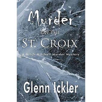 Murder on the St. Croix by Glenn Ickler - 9780878396726 Book