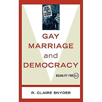 Gay Marriage and Democracy: Equality for All (Polemics)