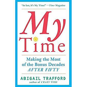 Mon temps: Tirer le meilleur parti des décennies bonus après cinquante