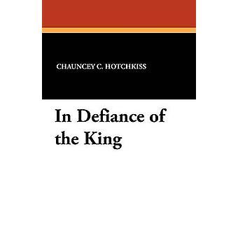 En Desafío del Rey por Hotchkiss & Chauncey C.