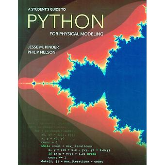 A Student's Guide to Python for Physical Modeling (Paperback) by Kinder Jesse M. Nelson Philip