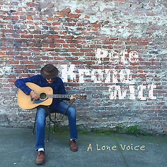 Pete Kronowitt - importar de USA una voz solitaria [CD]