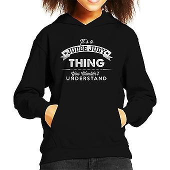 Its A Judge Judy Thing You Wouldnt Understand Kid's Hooded Sweatshirt
