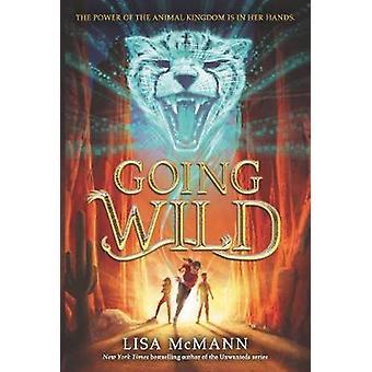 Going Wild by Lisa McMann - 9780062337153 Book